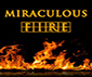 MIRACULOUS FIRE